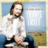 The Very Best of Travis Tritt (Remastered)