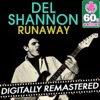 Runaway (Remastered) - Single, Del Shannon