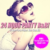 24 Hour Party R&B! Non-Stop Mix (Wild & Sexy R&B Best Selection)