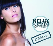 Say It Right (Remixes) - EP