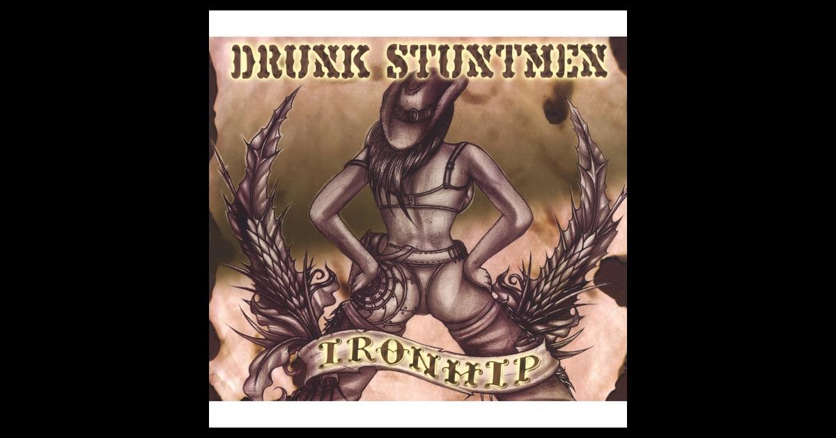 Drunk Stuntmen - Iron Hip