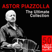 The Ultimate Collection: 50 Best of Tango Argentino