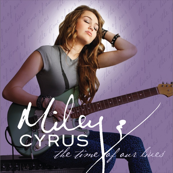 The Time of Our Lives Miley Cyrus CD cover