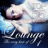 Lounge Top 55 Deluxe - The Very Best Of, Vol. 1 (The Original)