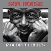 Raw Delta Blues, Son House
