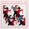 Underneath the Colours (Remastered), INXS