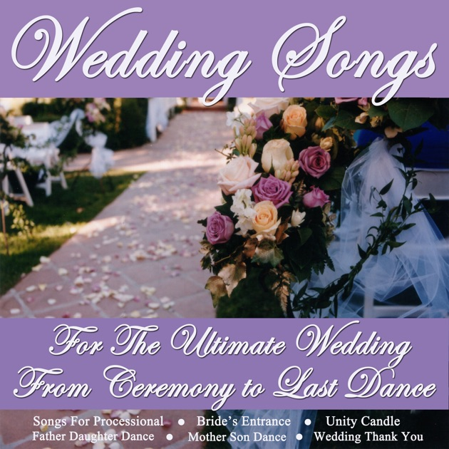 Wedding Songs Ceremony Entrance: Wedding Songs For The Ultimate Wedding