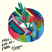 Changes - Faul, Wad Ad & PNAU
