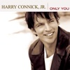 I Only Have Eyes For You  - Jr. Harry Connick