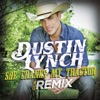 She Cranks My Tractor (Club Remix) - Single, Dustin Lynch