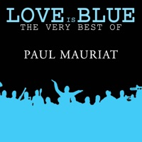 Love is Blue The very best of Paul Mauriat - Paul Mauriat