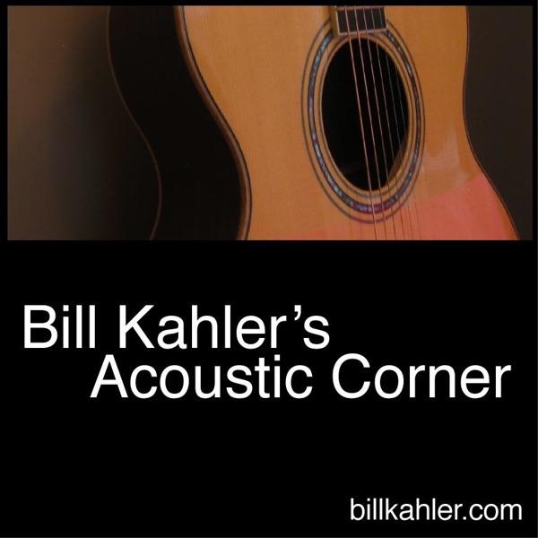 Bill Kahler's Acoustic Corner