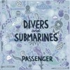 Divers & Submarines, Passenger