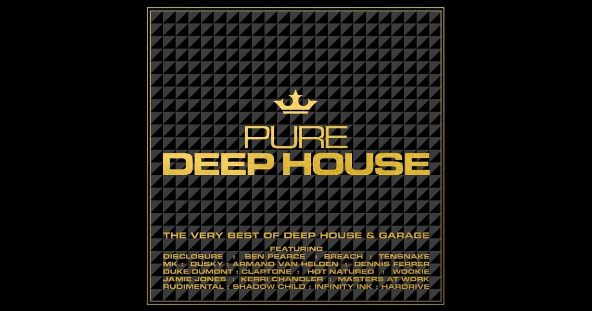 Pure deep house the very best of deep house garage by for Very deep house music