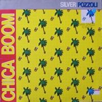 Silver Pozzoli - Chica Boom