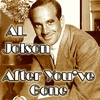 After You've Gone, Al Jolson