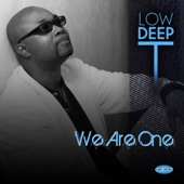 We Are One - Low Deep T