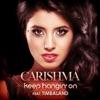 Keep Hangin' on (feat. Timbaland) - Single, Carishma