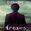 Dreams, Evermore