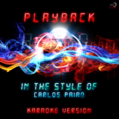 Playback (In the Style of Carlos Paiao) [Karaoke Version]