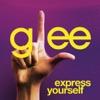 Express Yourself (Glee Cast Version) - Single, Glee Cast