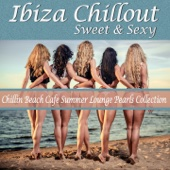 Ibiza Chillout Sweet and Sexy