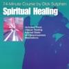 Spiritual Healing 74-Minute Course