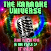 Blame It On the Moon (Karaoke Version) [In the Style of Katie Melua]