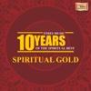 10 Years of the Spiritual Best - Spiritual Gold