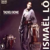 Tadieu Bone - Ismaël Lô