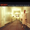 That's When I Reach for My Revolver - EP, Moby