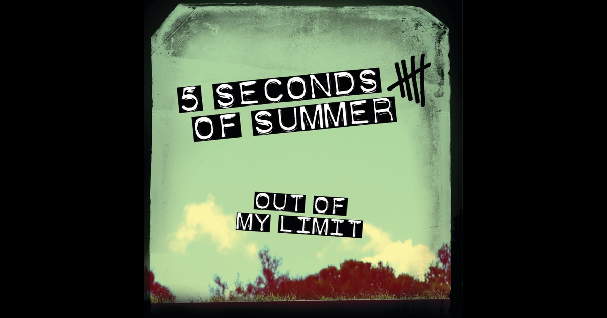 Out of My Limit - Single by 5 Seconds of Summer on Apple Music
