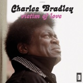 Charles Bradley - Victim of Love (feat. Menahan Street Band) artwork