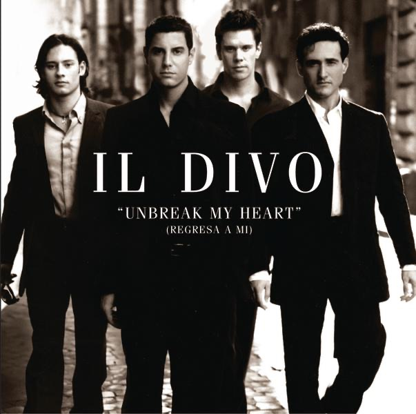 Unbreak my heart regresa a mi single by il divo on - Il divo music ...