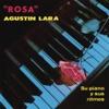 Rosa, Agustín Lara