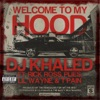 Welcome to My Hood (feat. Rick Ross, Plies, Lil Wayne & T Pain) - Single, DJ Khaled