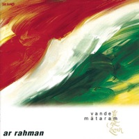 Vande Matram - A. R. Rahman
