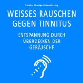 Weisses Rauschen gegen Tinnitus (Entspannung durch Überdecken der Geräusche)