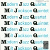 MJQ, Milt Jackson Quintet & The Modern Jazz Quartet