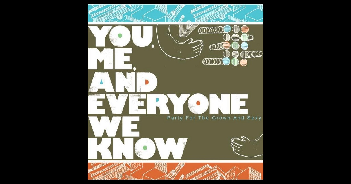 me and you and everyone we Me and you and everyone we know by michael andrews, released 01 january  2005 1 when i call a name 2 goldfish 3 what's that sound 4 socks on ears.