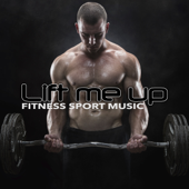 Lift Me Up - Fitness Sport Music