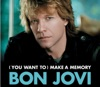(You Want To) Make A Memory - Single, Bon Jovi