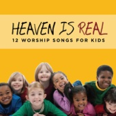 Heaven Is Real (12 Worship Songs for Kids)
