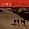 How Long - Single, Eagles
