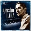 Agustín Lara. Vol. 2, Agustín Lara