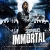 Immortal, 2Pac