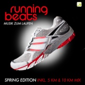 Running Beats - Musik zum Laufen (Spring Edition) [Inkl. 5 KM & 10 KM Mix]