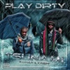 Play Dirty (feat. Konan) - Single
