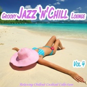 Groovy Jazz 'n' Chill Lounge, Vol. 4