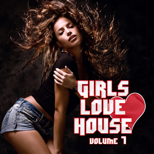 Girls love house vol 7 by various artists on apple music for House music girls